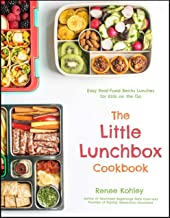 The Little Lunchbox Cookbook: Easy Real-Food Bento Lunches for Kids on the Go