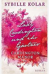 Lady Cardington und ihr Gärtner (CARDINGTON MANOR 1) Kindle Ausgabe