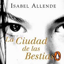 La Ciudad de las Bestias [The City of the Beasts]: Memorias del Águila y del Jaguar Serie, Libro 1 [Memories of the Eagle ...