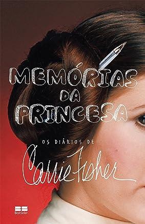 Memórias da princesa: Os diários de Carrie Fisher (Portuguese Edition)