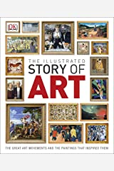 The Illustrated Story of Art: The Great Art Movements and the Paintings that Inspired them (Dk) Kindle Edition