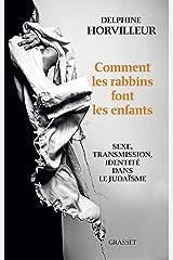 Comment les rabbins font les enfants : Sexe, transmission et identité dans le judaïsme (essai français) Format Kindle