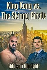 King Kong vs. The Skinny Pirate Kindle Edition