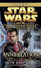 Annihilation: Star Wars Legends (The Old Republic) (Star Wars: The Old Republic - Legends)