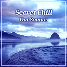 Secret Chill Out Sounds – Lounge Chillout Music