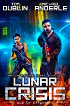 Lunar Crisis: Age of Expansion - A Kurtherian Gambit Series (Shadow Vanguard Book 2)