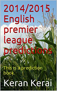 2014/2015 English premier league predictions: This is a prediction book. (football predictions Book 2)