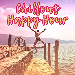 Chillout Happy Hour – Chill Out Selected, Summer 2017, Essential Rhythms, Cafe Music