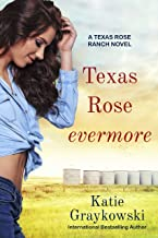Texas Rose Evermore: A Texas Rose Ranch Novel, Book 3