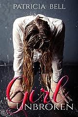 Girl Unbroken: A Karina's Journey Novella Kindle Edition