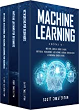 Machine Learning : 3 Books in 1 Machine Learning for Beginners,Artificial Intelligence and Machine Learning for business, Networking for beginners