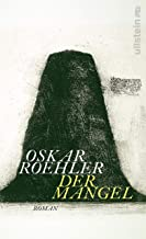 Der Mangel: Roman (German Edition)