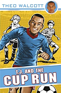 T.J. and the Cup Run (T.J. (Theo Walcott) Book 3) (English Edition)