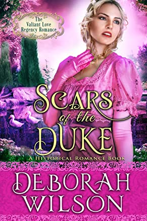 Scars of The Duke (The Valiant Love Regency Romance) (A Historical Romance Book)