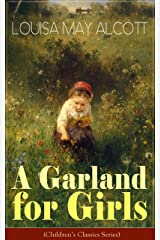 A Garland for Girls (Children's Classics Series) Kindle Edition