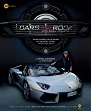 Cars that Rock with Brian Johnson: Burn Rubber with Brian in the Most Iconic Cars Ever Built