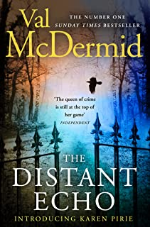 The Distant Echo: The gripping thriller from the author of Sunday Times crime fiction bestsellers (Detective Karen Pirie, ...