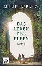 Das Leben der Elfen: Roman (German Edition)