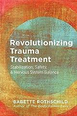 Revolutionizing Trauma Treatment: Stabilization, Safety, & Nervous System Balance Kindle Edition
