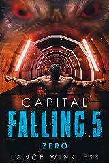 Capital Falling: ZERO - Book 5 Kindle Edition