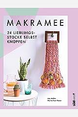 Makramee: 24 Lieblingsstücke selbst knüpfen – Die 10 wichtigsten Knotentechniken in Wort und Bild erklärt (German Edition) Kindle Edition