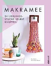 Makramee: 24 Lieblingsstücke selbst knüpfen – Die 10 wichtigsten Knotentechniken in Wort und Bild erklärt (German Edition)