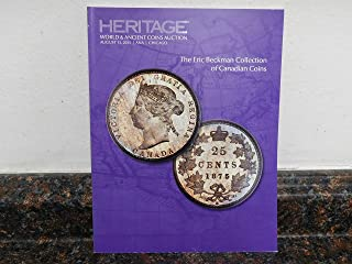 Heritage Auction Catalog-World & Ancient Coins Auction #3041- The ERIC Beckman Collection of Canadian Coins. August 13, 2015. Chicago.