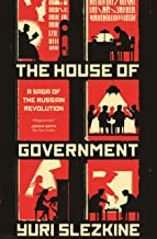 The House of Government: A Saga of the Russian Revolution (English Edition)