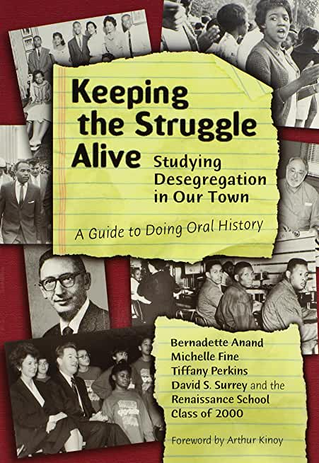 Keeping the Struggle Alive: Studying Desegregation in Our Town : A Guide to Doing Oral History