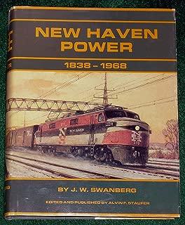 New Haven Power, 1838-1968: Steam, Diesel, Electric, MU's, Trolleys, Motor Cars, Buses & Boats