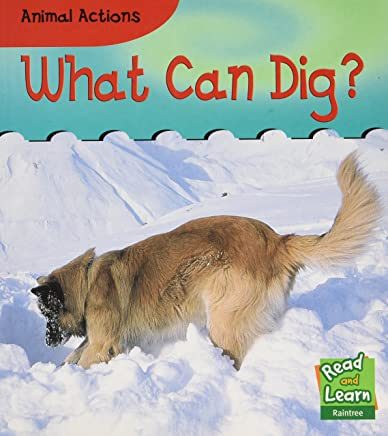 What Can Dig? (Read and Learn: Animal Actions)