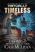 Virtually Timeless: A Chilling High-Tech Thriller (High-Tech Crime Solvers Book 5) best High Tech Books
