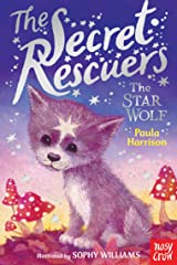The Secret Rescuers: The Star Wolf Kindle Edition