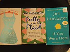 Jen Lancaster Collection: Bitter is the New Black, Pretty in Plaid & If you were Here