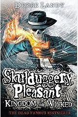 Kingdom of the Wicked (Skulduggery Pleasant, Book 7) Kindle Edition