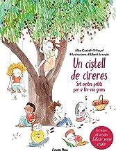 Un cistell de cireres: Set contes petits per fer-nos grans. Il·lustracions d'Albert Arrayás