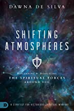 Shifting Atmospheres: A Strategy for Victorious Spiritual Warfare