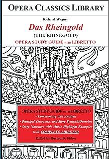 Wagner DAS RHEINGOLD Opera Study Guide with Libretto: The Rhinegold (Opera Classics Libarary)