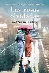 Las rosas olvidadas: Ellas hicieron de los tiempos difíciles una oportunidad para crecer (Grandes Novelas) (Spanish Edition) Kindle Edition