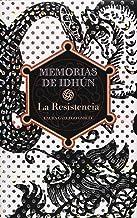 Memorias de Idhun, la resistencia: 1 (Memorias de Idhún)