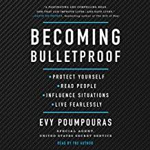 Becoming Bulletproof: Protect Yourself, Read People, Influence Situations, and Live Fearlessly Book PDF