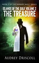 Islands of the Gulf Volume 2, The Treasure (The Herbert West Series Book 3)
