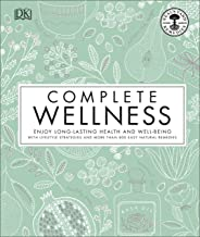 Complete Wellness: Enjoy long-lasting health and well-being with more than 800 natural remedies