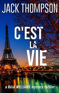 C'est la Vie (Raja Williams Mystery Thriller Series Book 2)