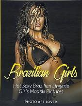 Brazilian Girls: Hot Sexy Brazilian Lingerie Girls Models Pictures