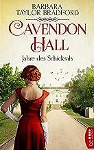 Cavendon Hall - Jahre des Schicksals (Die Yorkshire-Saga 3) (German Edition)