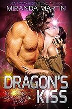 Dragon's Kiss: A SciFi Alien Romance (Red Planet Dragons of Tajss Book 5)