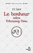 Le bonheur selon Tchouang-tseu (L'esprit d'ouverture) (French Edition)