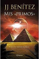 Mis «primos»: El suceso más importante de la historia (Biblioteca J. J. Benítez) Versión Kindle