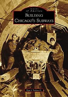 Building Chicago's Subways (Images of America)